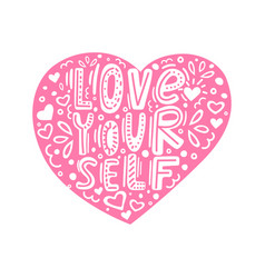 Hand drawn lettering quote-love yourself with vector