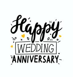 Happy wedding anniversary hand drawn lettering vector