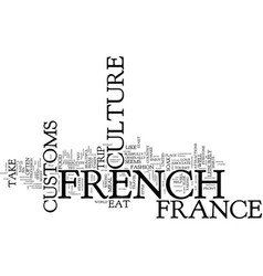 The beauty of french culture and customs text vector
