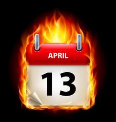 Thirteenth april in calendar burning icon on vector