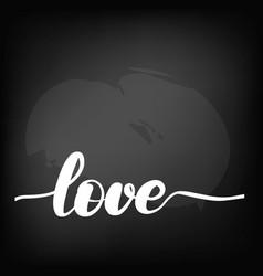 chalkboard blackboard lettering love handwritten vector image