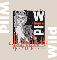Fashion slogan print with bw girl and leopard vector
