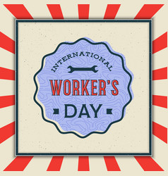 Labor day badge international workers day vector