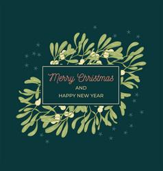 Mistletoe greeting card vector