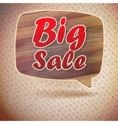 Vintage Big Sale speech bubbles from wood vector image