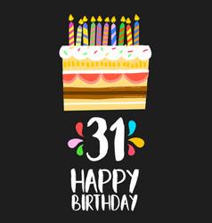 Happy birthday card 31 thirty one year cake vector