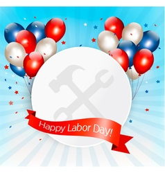 Happy Labor Day background with balloons vector image vector image