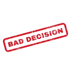 Bad Decision Text Rubber Stamp vector image