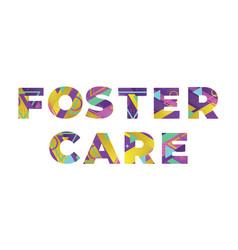 Foster care concept retro colorful word art vector