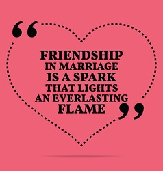 Inspirational love marriage quote friendship in vector