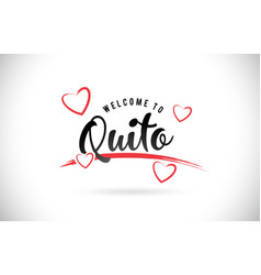 Quito welcome to word text with handwritten font vector