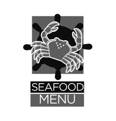 Seafood menu black and white emblem with crab vector
