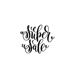 super sale hand lettering inscription handwritten vector image
