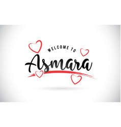 Asmara welcome to word text with handwritten font vector