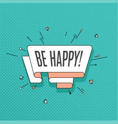 Be happy retro design element in pop art style on vector