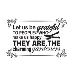 gardener quotes and slogan good for t-shirt let vector image