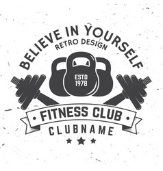 Fitness club badge believe in yourself vector