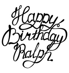 happy birthday ralph name lettering vector image