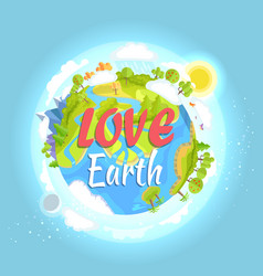 Love earth poster with colorful flourishing planet vector