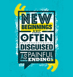 New beginnings are often disguised as painful vector