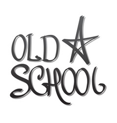 Old school lettering hand drawing vector