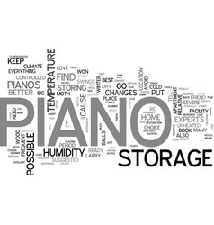 be kind to your piano when you put it in storage vector image vector image