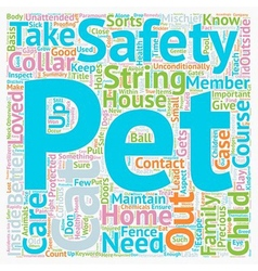 Pet Safety At Home a What You Should Know text vector image vector image