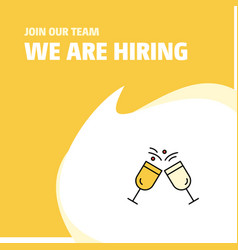 join our team busienss company cheers we are vector image