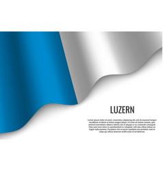 Waving flag of region switzerland vector