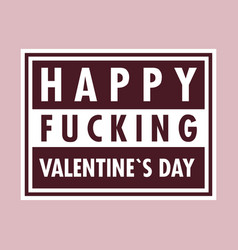 offensive valentines day card vector image