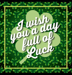 i wiss you a day full of luck clover background vector image