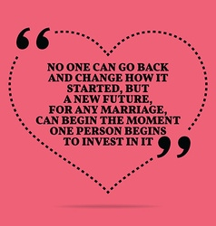 Inspirational love marriage quote No one can go vector