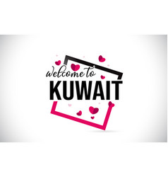 Kuwait welcome to word text with handwritten font vector