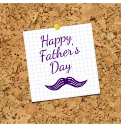 Sheet of Paper and Happy Fathers Day on vector image