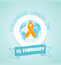 15 february childhood cancer day vector image