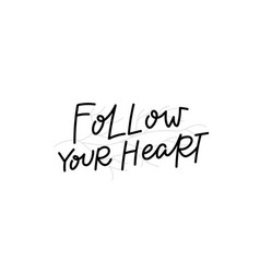 follow your heart calligraphy quote lettering vector image