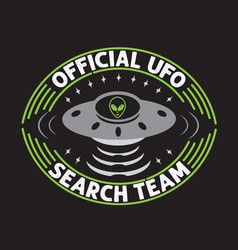 Ufo quotes and slogan good for print official vector