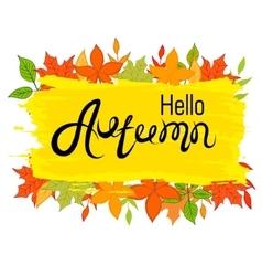 Hello Autumn The inscription on the autumn vector image