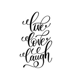 Live love laugh black and white handwritten vector