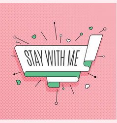 stay with me retro design element in pop art vector image vector image