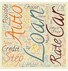 Auto Loans In 7 Steps text background wordcloud vector image