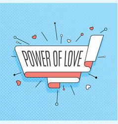 power of love retro design element in pop art vector image