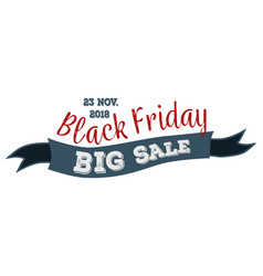 big sale will take place on 23 nov 2018 logo vector image