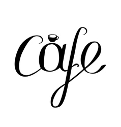 Cafe phrase isolated on white background For your vector image