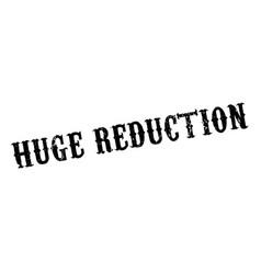 huge reduction rubber stamp vector image