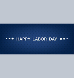 Labor day 6 september american holiday background vector
