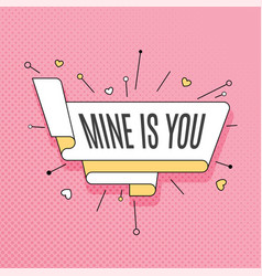 Mine is you retro design element in pop art style vector