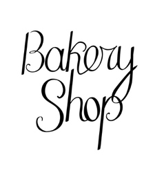 Bakery shop phrase isolated on white background vector image