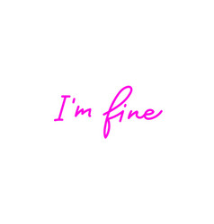 I am fine pink calligraphy quote lettering vector