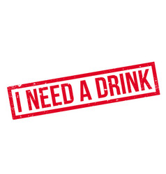 I need a drink rubber stamp vector